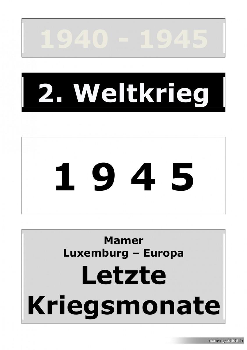 WWII - 1945 - 1 Letzte Kriegsmonate