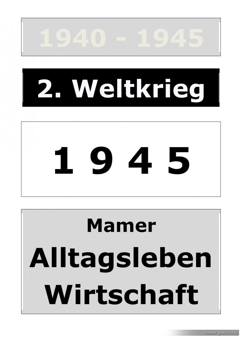 WWII - 1945 - 6 Alltagsleben & Wirtschaft (dieses und jenes von A bis Z)
