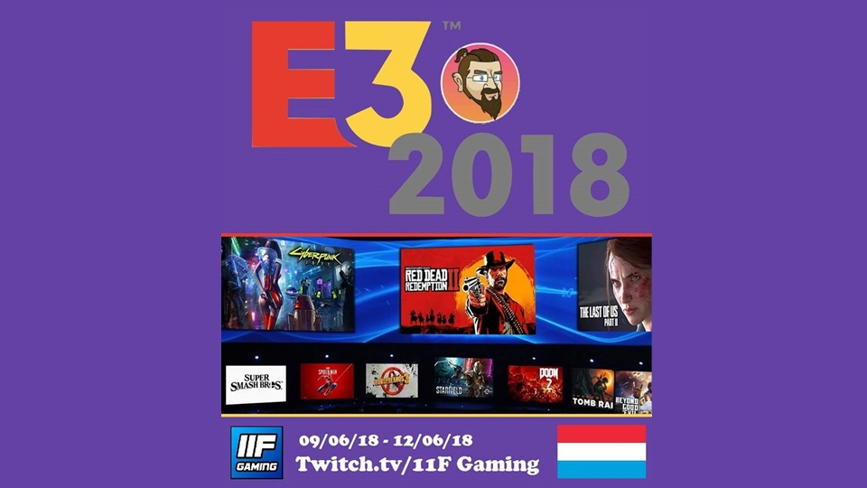 11F watches the E3 2018 conferences with our community!!