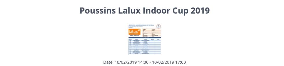 10/02/2019 Poussins Lalux Indoor Cup 2019 à 14h00 à Walferdange