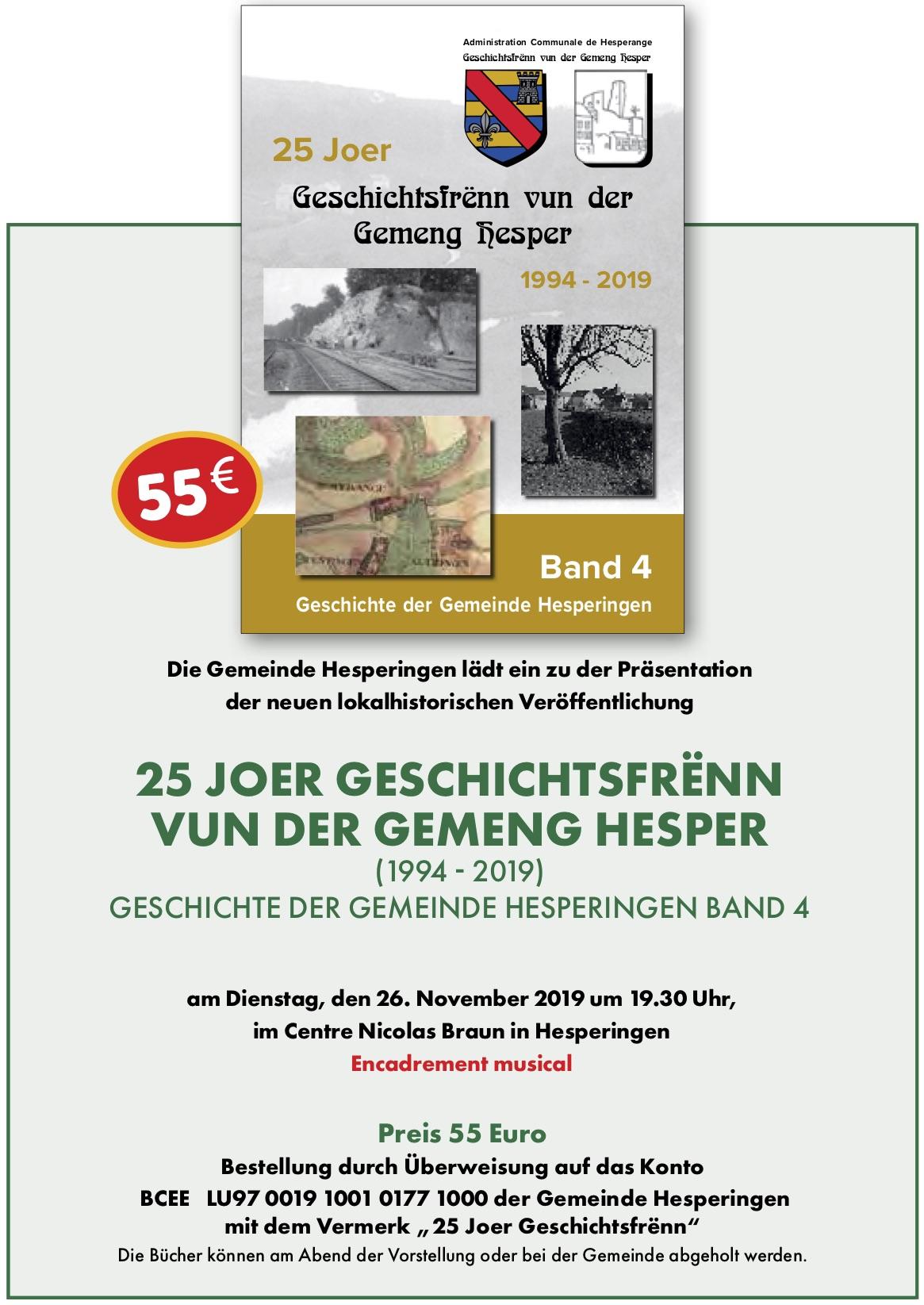 Neue lokalhistorische Veröffentlichung : 25 Joer Geschichtsfrënn vun der Gemeng Hesper - Geschichte der Gemeinde Hesperingen Band 4