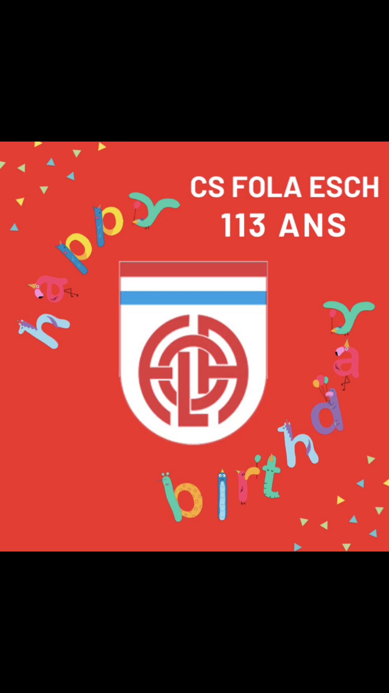 Alles Guddes fier deng 113 CS FOLA; Happy 113th birthday CS FOLA, Joyeux 113e anniversaire CS FOLA
