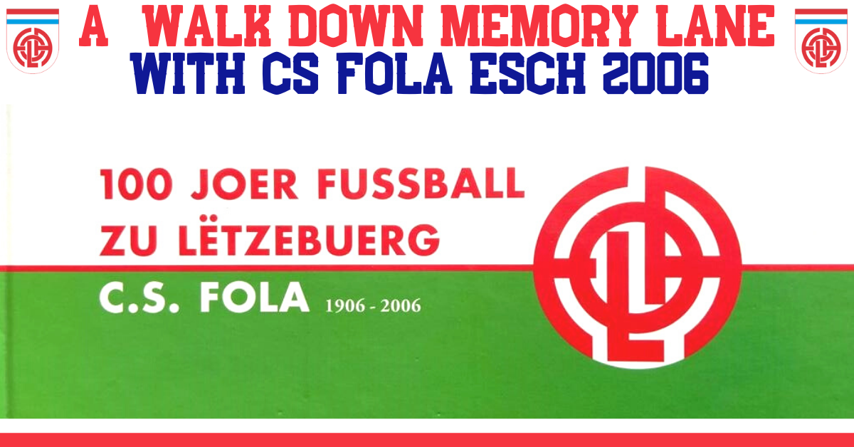 FOLA NOSTALGIC PHOTO HALLENGE: J15 YEAR 2006 Grand jeu concours « centenaire » du CS FOLA Esch