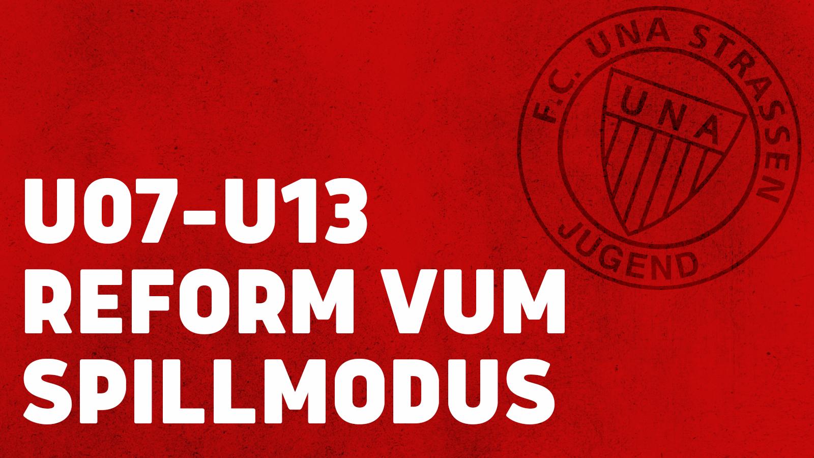 U07- U13 — Reform vum Spillmodus