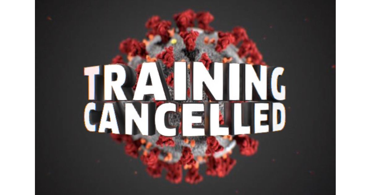 Training cancelled until the end of the year!