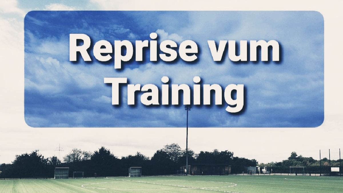 REPRISE VUM JUGENDTRAINING