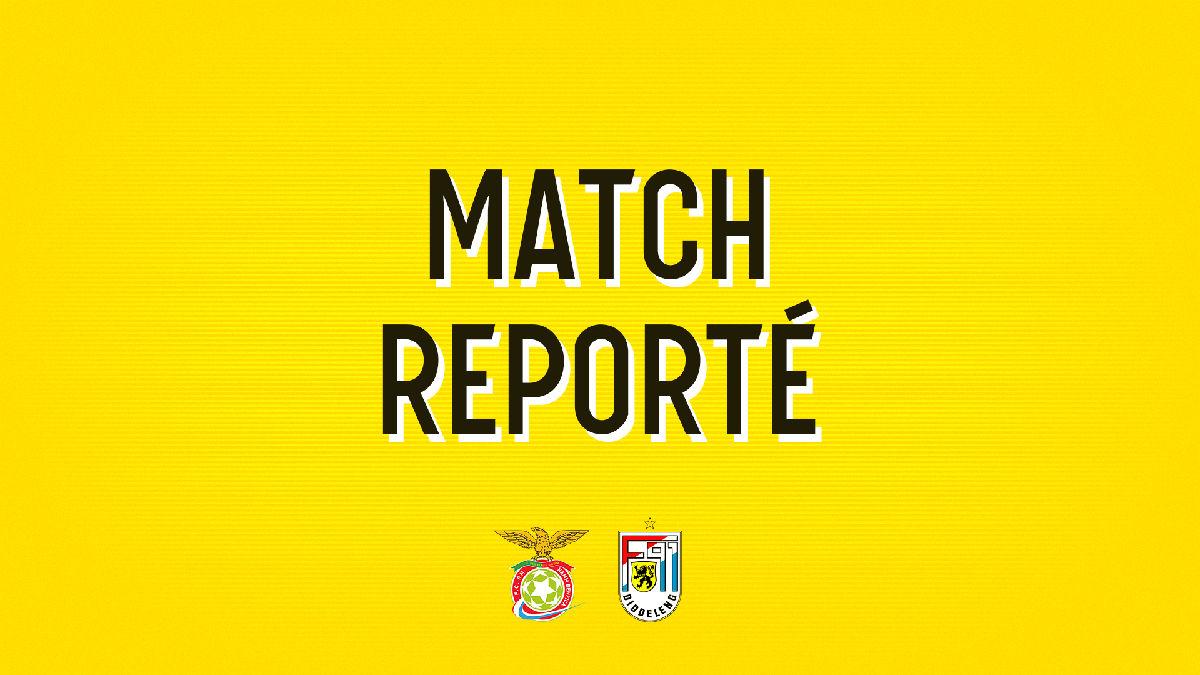 Match reporté vs Hamm Benfica