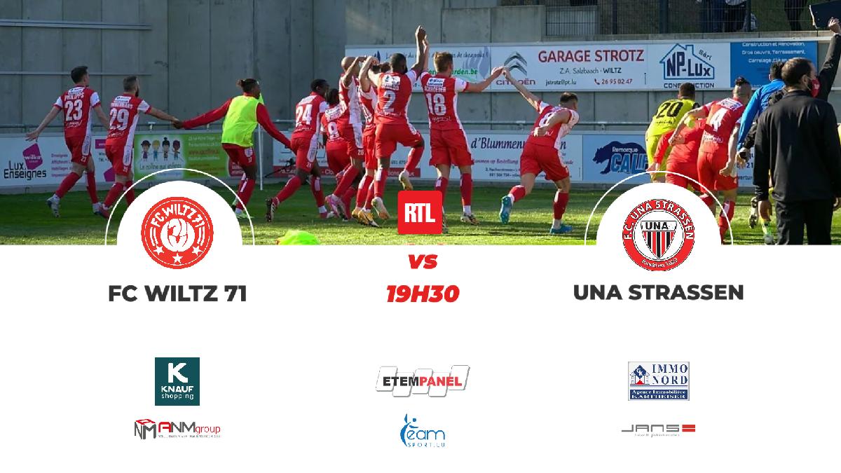 FC WILTZ 71 VS UNA STRASSEN : STADIONZEITUNG