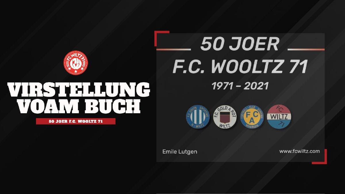 """VIRSTELLUNG VOAM BUCH """"50 JOER F.C. WOOLTZ 71"""" voam Emile Lutgen"""