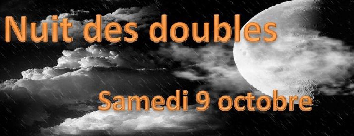 Nuit des doubles - 9 octobre